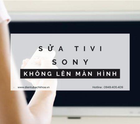 Tivi Sony không lên màn hình