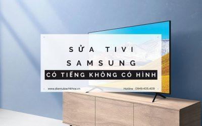 Tivi Samsung có tiếng không có hình